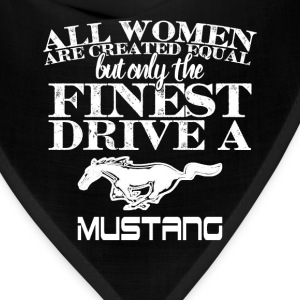 The finest drive a Mustang - All women are equal - Bandana