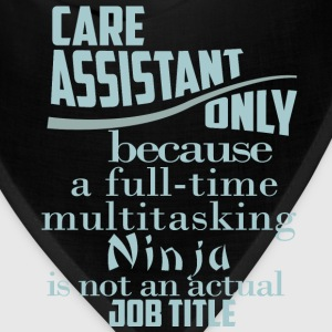 Care assistant only because a full-time multitaski - Bandana