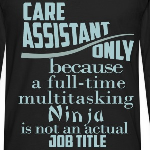 Care assistant only because a full-time multitaski - Men's Premium Long Sleeve T-Shirt