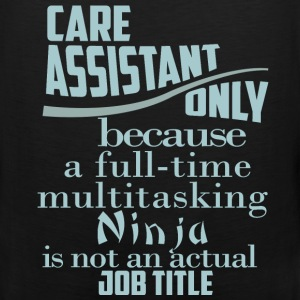 Care assistant only because a full-time multitaski - Men's Premium Tank