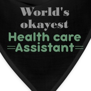 World's okayest Health care assistant - Bandana