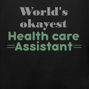 World's okayest Health care assistant - Men's Premium Tank