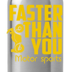 Faster then you. Motor sports. - Water Bottle