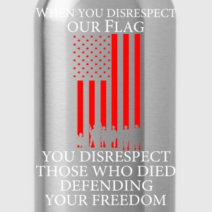US flag - Those who died defending your freedom - Water Bottle