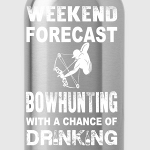 Weekend bowhunting - With a chance of drinking - Water Bottle