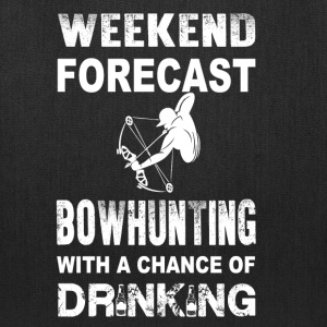Weekend bowhunting - With a chance of drinking - Tote Bag