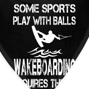 Wakeboarding - Some sports play with balls - Bandana