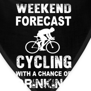 Weekend forecast cycling - Chance of drinking - Bandana