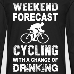 Weekend forecast cycling - Chance of drinking - Men's Premium Long Sleeve T-Shirt