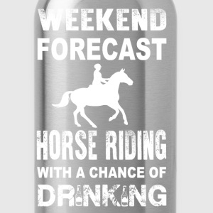 Weekend Horse riding - With a chance of drinking - Water Bottle