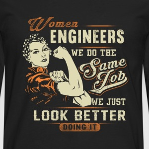 Women engineer - We just look better doing it - Men's Premium Long Sleeve T-Shirt