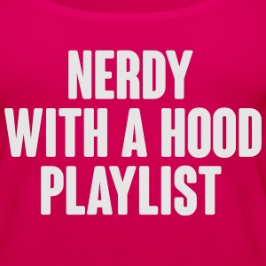 Nerdy with a Hood Playlist Hoodies - Women's Premium Tank Top