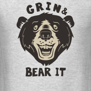 Grin And Bear It - Men's T-Shirt
