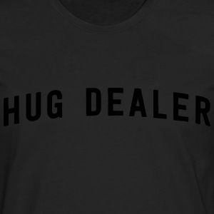 Hug Dealer T-Shirts - Men's Premium Long Sleeve T-Shirt