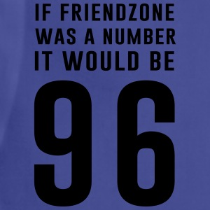 If friendzone was a number it would be 96 T-Shirts - Adjustable Apron