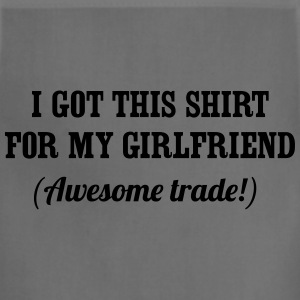 I got this shirt for my girlfriend. Awesome trade T-Shirts - Adjustable Apron