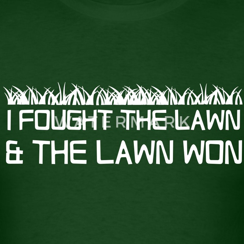 I fought the lawn and the lawn won T-Shirts - Men's T-Shirt
