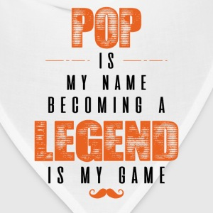 Pop Is My Name Becoming A Legend Is My Game T-Shirts - Bandana