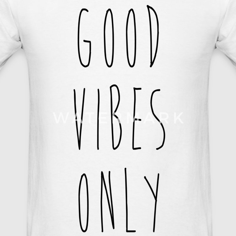 Good Vibes Only - Men's T-Shirt