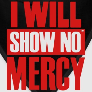I WILL SHOW NO MERCY Hoodies - Bandana