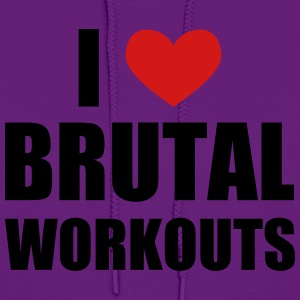I Love Brutal Workouts Women's T-Shirts - Women's Hoodie