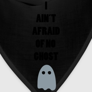 Ain't Afraid Of No Ghost T-Shirts - Bandana