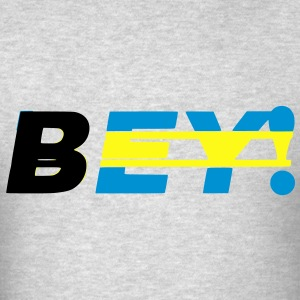 [BEY!] Sweatshirts - Men's T-Shirt