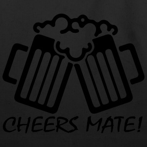 Cheers Mate! T-Shirts - Eco-Friendly Cotton Tote