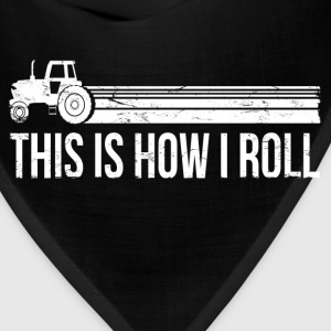 this_is_how_i_roll_farmer T-Shirts - Bandana