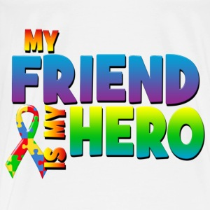 My Friend Is My Hero Baby & Toddler Shirts - Men's Premium T-Shirt