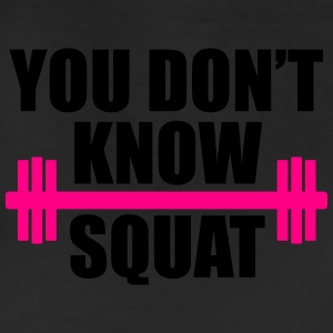YOU DON'T KNOW SQUAT - Leggings