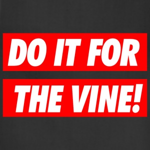 Do it for the vine Long Sleeve Shirts - Adjustable Apron