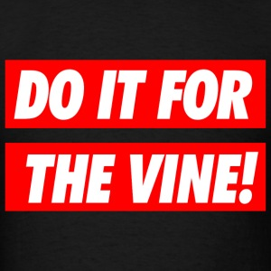 Do it for the vine Long Sleeve Shirts - Men's T-Shirt
