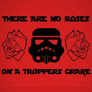 THERE ARE NO ROSES ON A TROPPERS GRAVE - Baseball Cap