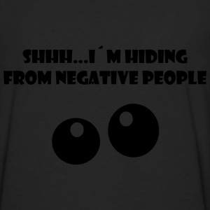 SHHH...I´M HIDING FROM NEGATIVE PEOPLE - Men's Premium Long Sleeve T-Shirt
