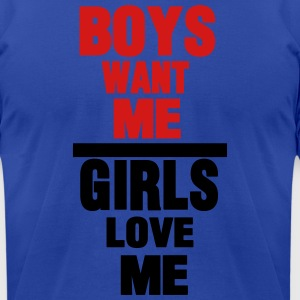 BOYS WANT ME GIRLS LOVE ME - Men's T-Shirt by American Apparel