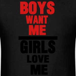 BOYS WANT ME GIRLS LOVE ME - Men's T-Shirt