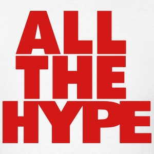 ALL THE HYPE Hoodies - Men's T-Shirt