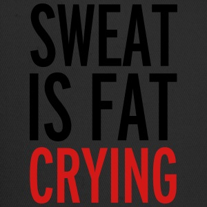 Sweat Is Fat Crying  T-Shirts - Trucker Cap