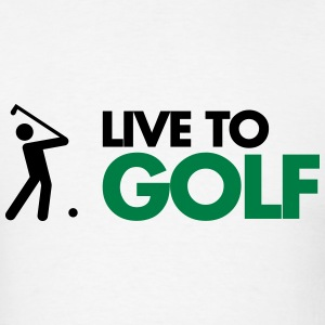 Live To Golf  Hoodies - Men's T-Shirt