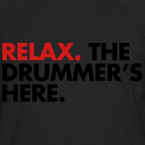 Relax, The Drummers Here  Women's T-Shirts - Men's Premium Long Sleeve T-Shirt