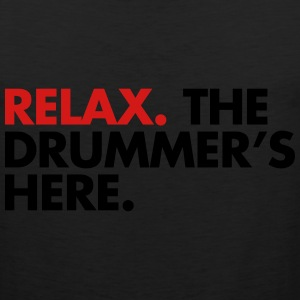 Relax, The Drummers Here  Women's T-Shirts - Men's Premium Tank