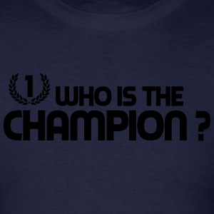 who is the champion Sweatshirts - Men's T-Shirt