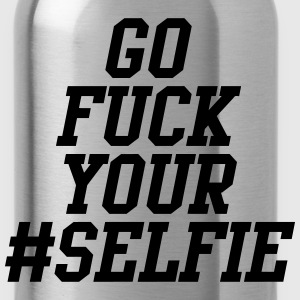 Go Fuck Your Selfie T-Shirts - Water Bottle