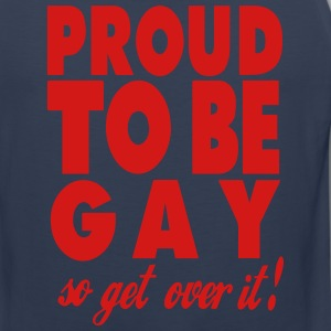 PROUD TO BE GAY SO GET OVER IT! T-Shirts - Men's Premium Tank