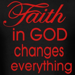 FAITH IN GOD CHANGES EVERYTHING Hoodies - Men's T-Shirt