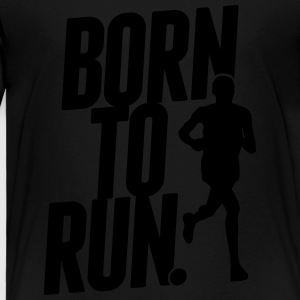 Born to run Kids' Shirts - Toddler Premium T-Shirt