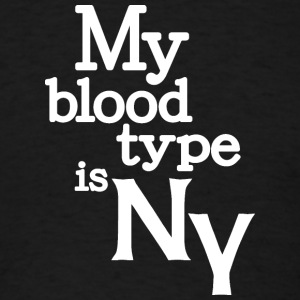 My Blood Type Is New York Clothing Apparel Shirts Sweatshirts - Men's T-Shirt