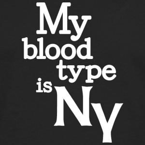 My Blood Type Is New York Clothing Apparel Shirts Sweatshirts - Men's Premium Long Sleeve T-Shirt
