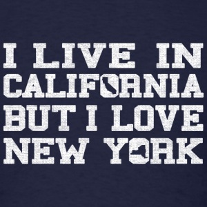 Live California Love New York   Sweatshirts - Men's T-Shirt